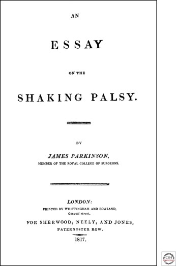 Years Ago James Parkinson Published An Essay On The Shaking  The Essay Much Has Been Written About The Essay Composed By Dr Parkinson  Simply Stated It Is Remarkably Accurate In Its Depiction Of Parkinsons  Disease